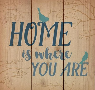 Home is Where You are, Rustic Wall Art  -