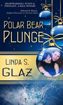 Polar Bear Plunge (Novelette) - eBook  -     By: Linda S. Glaz