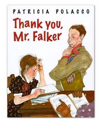 Thank You, Mr Falker!  -     By: Patricia Polacco