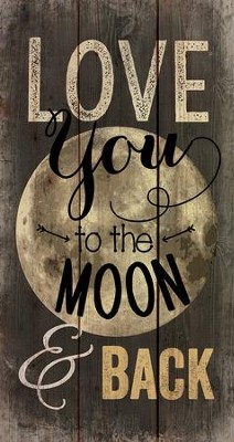 To the Moon and Back, Rustic Wall Art  -