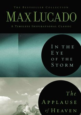 Lucado 2 in 1: (In the Eye of the Storm & Applause of Heaven): (In the Eye of the Storm & Applause of Heaven) - eBook  -     By: Max Lucado