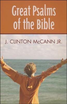 Great Psalms of the Bible  -     By: J. Clinton McCann Jr.