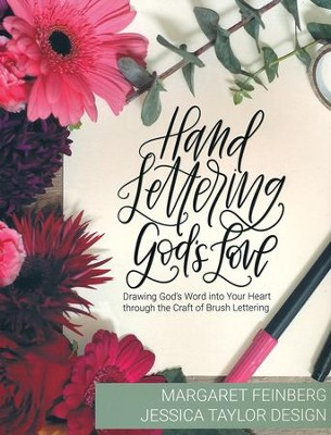 Hand Lettering God's Love: Drawing God's Word into Your Heart through the Craft of Brush Lettering  -     By: Margaret Feinberg