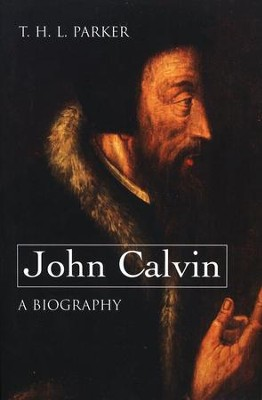 John Calvin: A Biography   -     By: T.H.L. Parker