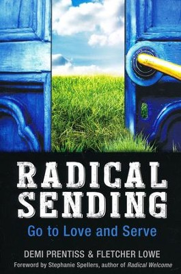 Radical Sending: Go to Love and Serve  -     By: Demi Prentiss, Fletcher Lowe