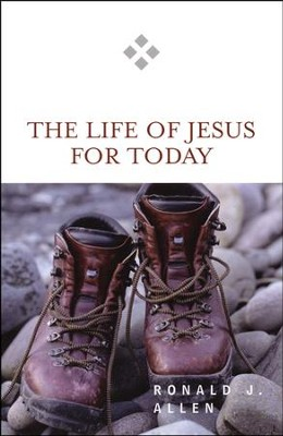 The Life of Jesus for Today  -     By: Ronald J. Allen