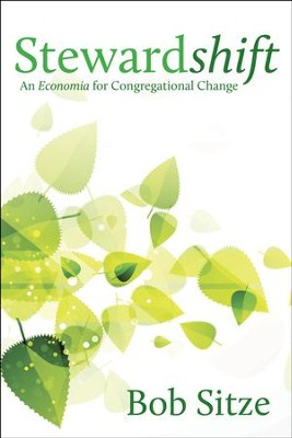 Stewardshift: An Economia for Congregational Change  -     By: Bob Sitze