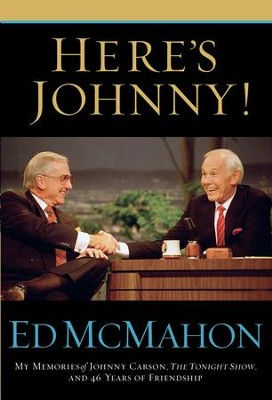 Here's Johnny!: My Memories of Johnny Carson, The Tonight Show, and 46 Years of Friendship - eBook  -     By: Ed McMahon