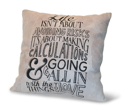 Life Isn't About Avoiding Risks, Suede Leather Pillow  -