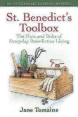 St. Benedict's Toolbox: The Nuts and Bolts of Everyday Benedictine Living (Revised Edition)  -     By: Jane Tomaine