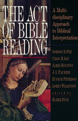The Act of Bible Reading   -     By: Elmer Dyck