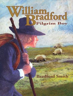 William Bradford: Pilgrim Boy   -     By: Bradford Smith