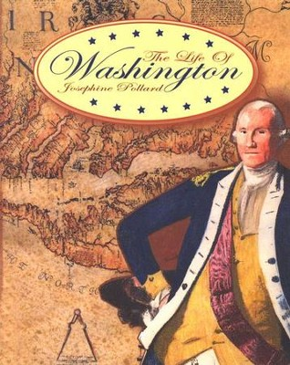The Life of Washington    -     By: Josephine Pollard