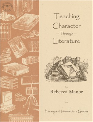 Teaching Character Through Literature, Grades K-6   -     By: Rebecca Berg
