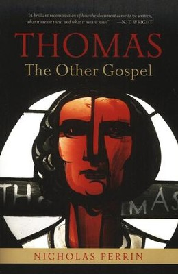 Thomas: The Other Gospel   -     By: Nicholas Perrin