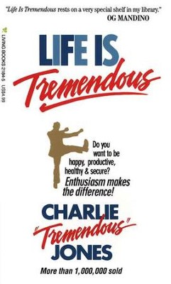 Life Is Tremendous  -     By: Charlie Jones
