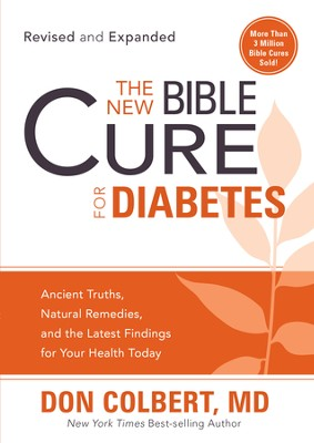 The New Bible Cure For Diabetes: Expanded editions include twice as much information! - eBook  -     By: Don Colbert M.D.