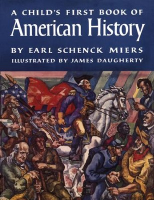 A Child's First Book of American History   -     By: Earl Schenck Miers
