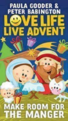 Love Life, Live Advent booklet: Make Room for the Manger  -     By: Paula Gooder, Peter Babington