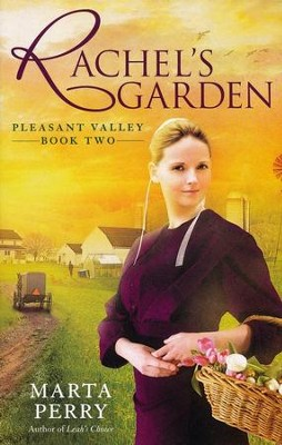 Rachel's Garden, Pleasant Valley Series #2   -     By: Marta Perry