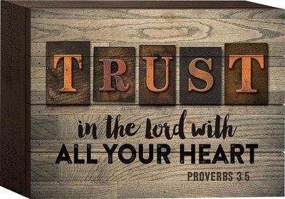 Trust In the Lord With All Your Heart Tabletop Art  -