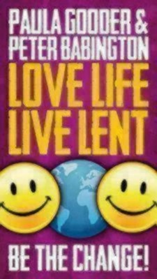 Love Life, Live Lent booklet: Transform Your World -Adult  -     By: Paula Gooder, Peter Babington