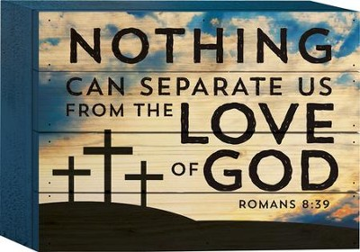 Nothing Can Separate Us From the Love Of God Tabletop Art  -