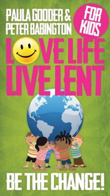 Love Life, Live Lent: Transform Your World -Children pack of 25  -     By: Paula Gooder, Peter Babington