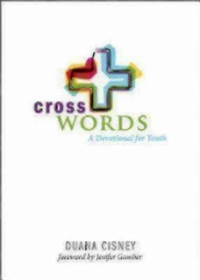 Cross Words: A Devotional for Youth  -     By: Duana Cisney