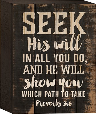 Seek His Will In All You Do Tabletop Art  -