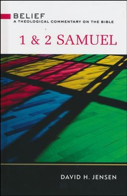 1 & 2 Samuel: Belief - A Theological Commentary on the Bible   -     By: David H. Jensen