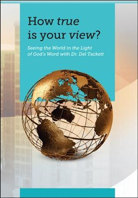 How True Is Your View?  -     By: Truth In Action Ministries