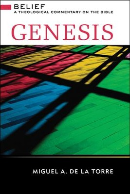 Genesis: Belief - A Theological Commentary on the Bible      -     By: Miguel A. De La Torre