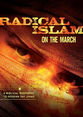 Radical Islam On The March  -     By: Truth In Action Ministries