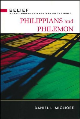 Philippians and Philemon: Belief Theological Commentary on the Bible  -     By: Daniel L. Migliore