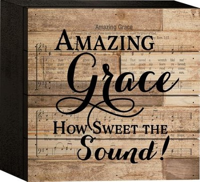 Amazing Grace How Sweet the Sound Tabletop Art  -