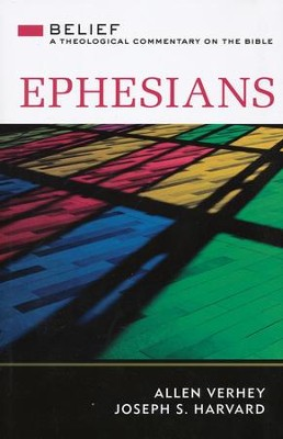 Ephesians: Belief - A Theological Commentary on the Bible      -     By: Allen Verhey, Joseph S. Harvard