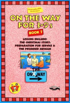 On The Way for 3-9s, Book 7   -     By: TNT Ministries