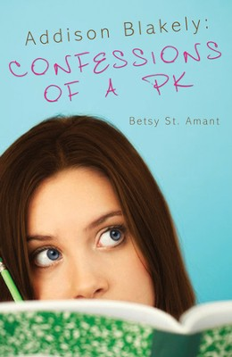 Addison Blakely: Confessions of a PK - eBook  -     By: Betsy St. Amant