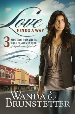 Love Finds a Way: 3 Modern Romances Make Falling in Love Simple and Sweet - eBook  -     By: Wanda E. Brunstetter