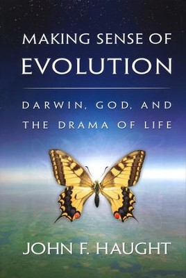 Making Sense of Evolution: Darwin, God, and the Drama of Life  -     By: John Haught