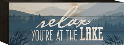 Relax, You're At the Lake Tabletop Art  -