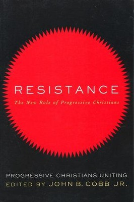 Resistance: The New Role of Progressive Christians  -     By: John R. Cobb