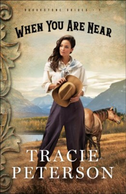 When You Are Near #1  -     By: Tracie Peterson