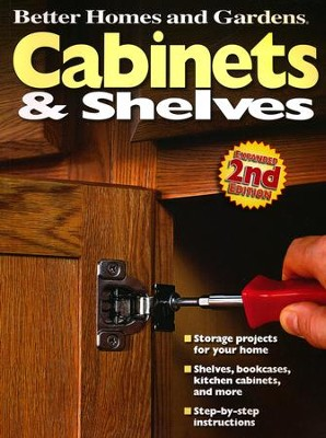 Cabinets and Shelves, 2nd Edition (Better Homes and Gardens)  -