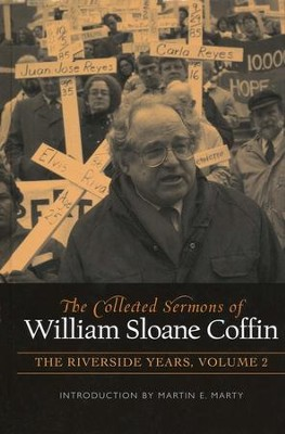 The Collected Sermons of William Sloan Coffin, The Riverside Years Volume 2  -     By: William Sloan Coffin