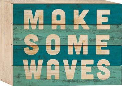 Make Some Waves Tabletop Art  -