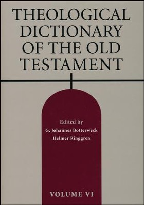 Theological Dictionary of the Old Testament, Volume 6   -     Edited By: G. Johannes Botterweck, Helmer Ringgren