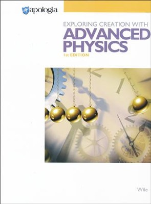 Exploring Creation with Advanced Physics Student Textbook, 1st Ed.   -     By: Dr. Jay L. Wile