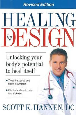 Healing By Design - Revised: Unlocking your body's potential to heal itself - eBook  -     By: Dr. Scott Hannen